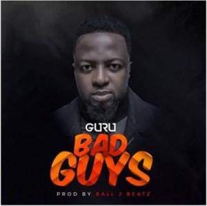 Guru - Bad Guys
